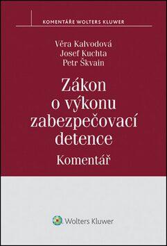 Zákon o výkonu zabezpečovací detence (č. 129/2008 Sb.) - Komentář - Kolektiv