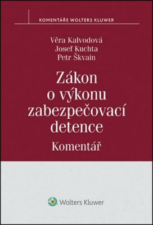 Zákon o výkonu zabezpečovací detence / Komentář - Kolektiv