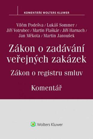 Zákon o zadávání veřejných zakázek - Zákon o registru smluv (komentář) - Kolektiv