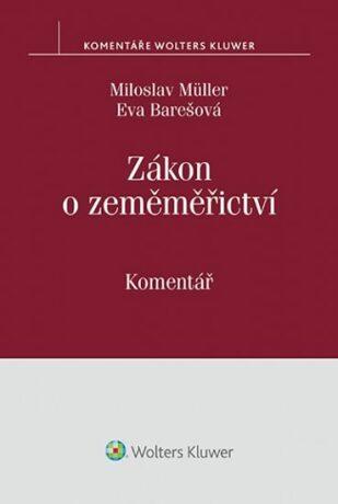 Zákon o zeměměřictví: Komentář - Eva Barešová, Miloslav Müller