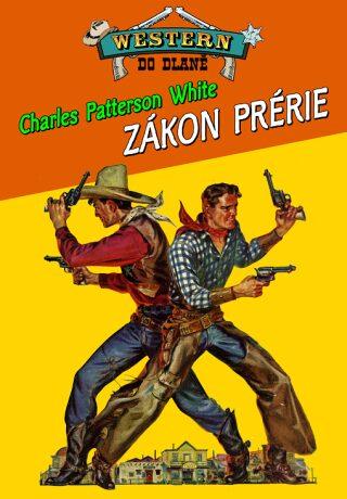 Zákon prérie - Charles Patterson White - e-kniha