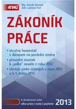 Zákoník práce 2013 - Ladislav Trylč, Zdeněk Schmied