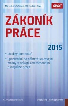 Zákoník práce 2015 - Ladislav Trylč, Zdeněk Schmied