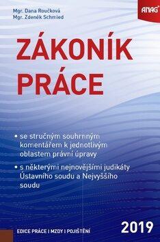 Zákoník práce 2019 (sešitové vydání) - Zdeněk Schmied, ROUČKOVÁ Dana Mgr.