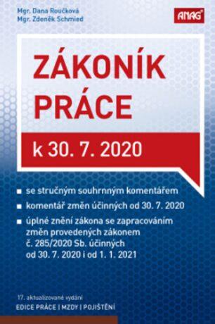 ANAG Zákoník práce k 30. 7. 2020 (sešitové vydání) - Zdeněk Schmied, ROUČKOVÁ Dana Mgr.