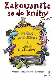 Zakousněte se do knihy - Pracovní listy k rozvoji čtenářství - Klára Smolíková, Bára Buchalová