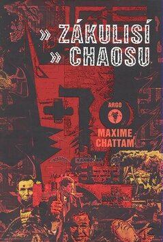Zákulisí chaosu - Maxime Chattam