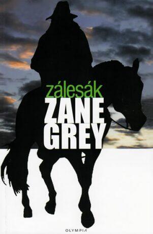 Zálesák - Loren Zane Grey