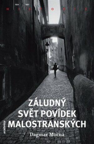 Záludný svět Povídek malostranských - Dagmar Mocná