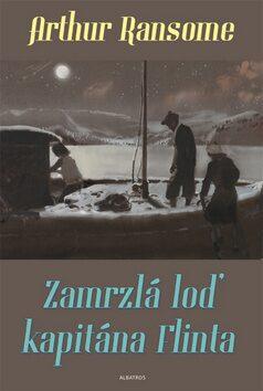 Zamrzlá loď kapitána Flinta - Arthur Ransome, Zdeněk Burian