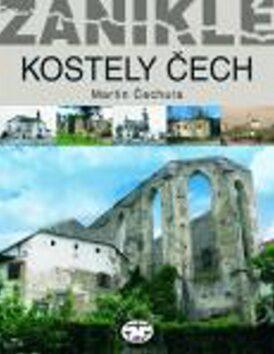 Zaniklé kostely Čech - Martin Čechura