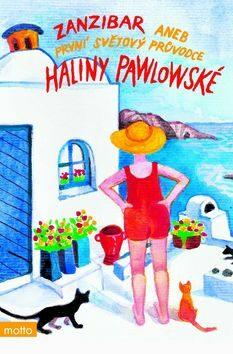 Zanzibar aneb První světový průvodce Haliny Pawlowské - Halina Pawlowská