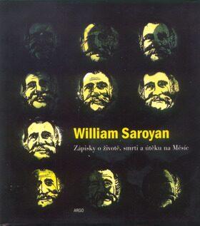 Zápisky o životě, smrti a útěku na Měsíc - William Saroyan, Kateřina Fojtíková