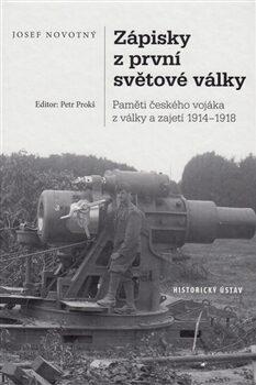 Zápisky z první světové války - Petr Prokš, Josef Novotný
