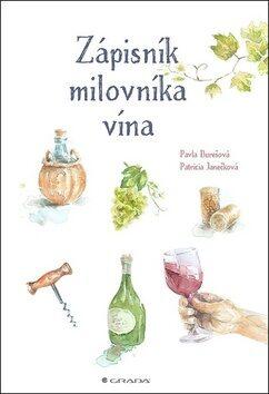 Zápisník milovníka vína - Patricia Janečková, Pavla Burešová