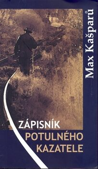 Zápisník potulného kazatele - Max Kašparů, Markéta Pospíšilová