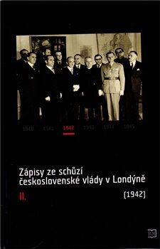 Zápisy ze schůzí československé vlády v Londýně II. - Kolektiv