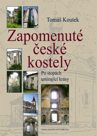 Zapomenuté české kostely - Tomáš Koutek
