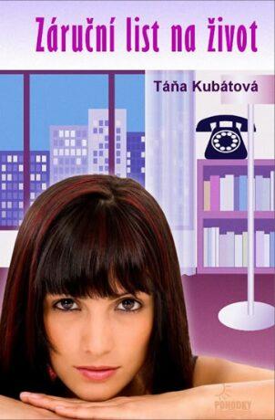 Záruční list na život - Táňa Kubátová