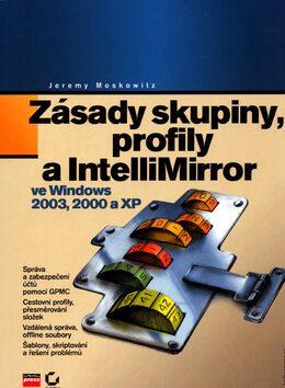 Zásady skupiny, profily a IntelliMirror - Jeremy Moskowitz