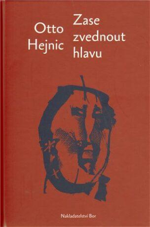 Zase zvednout hlavu - Otto Hejnic