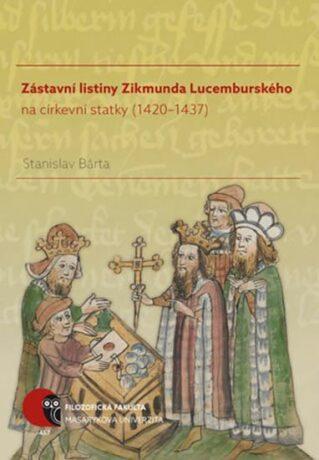 Zástavní listiny Zikmunda Lucemburského - Stanislav Bárta