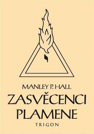 Zasvěcenci Plamene - Manley Palmer  Hall, Mark Telarian