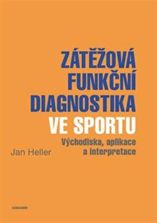 Zátěžová funkční diagnostika ve sportu - Jan Heller
