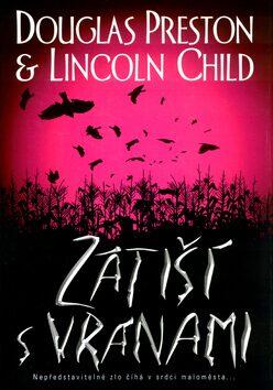 Zátiší s vránami - Douglas Preston, Lincoln Child