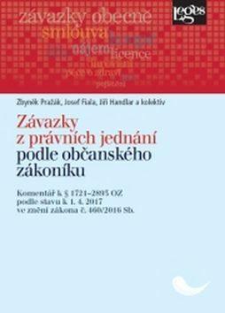 Závazky z právních jednání podle občanského zákoníku: Komentář k § 1721-2893 podle stavu k 1.4.2017 - Kolektiv