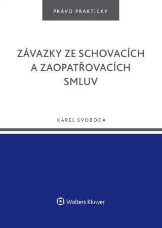 Závazky ze schovacích a zaopatřovacích smluv - Karel Svoboda