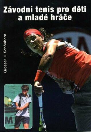 Závodní tenis pro děti a mladé hráče - Richard Schonborn, Manfred Grosser