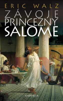 Závoje princezny Salome - Walz Eric