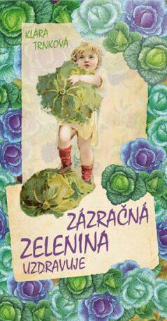 Zázračná zelenina - Klára Trnková