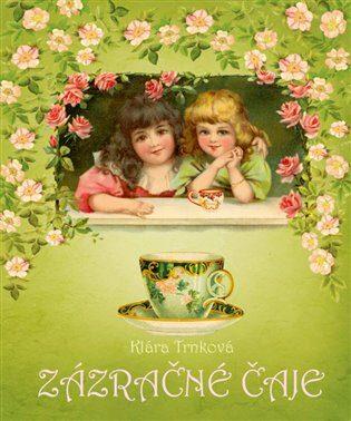 Zázračné čaje - Klára Trnková