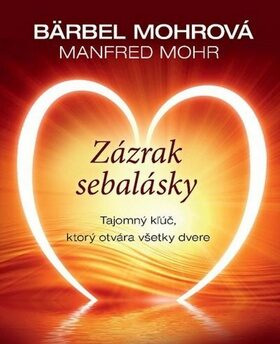 Zázrak sebalásky - Bärbel Mohr, Manfred Mohr