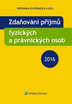 Zdaňování příjmů fyzických a právnických osob 2016 - Kolektiv