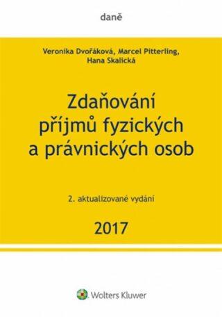 Zdaňování příjmů fyzických a právnických osob 2017 (2. vydání) - Kolektiv