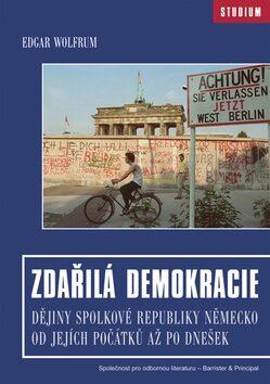 Zdařilá demokracie - Edgar Wolfrum