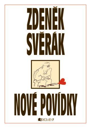 Zdeněk Svěrák – NOVÉ POVÍDKY - Zdeněk Svěrák