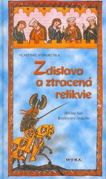 Zdislava a ztracená relikvie - Vlastimil Vondruška