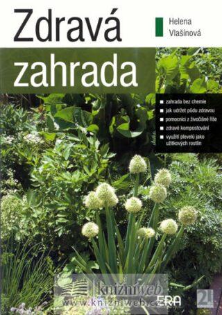 Zdravá zahrada - Vlašínová Helena