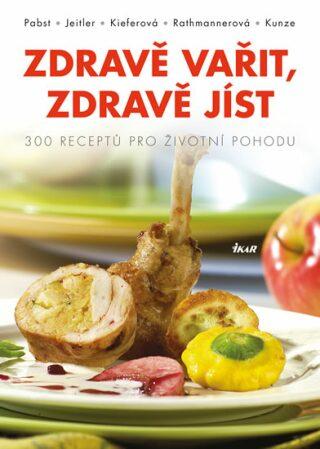 Zdravě vařit, zdravě jíst - Kolektiv