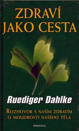 Zdraví jako cesta - Ruediger Dahlke