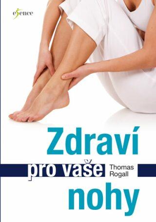 Zdraví pro vaše nohy - Rogall Thomas
