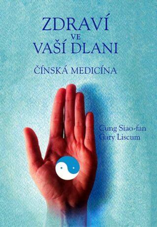Zdraví ve vaší dlani - Gary Liscum, Siao-fan Cung