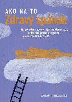 Zdravý spánok - Idzikowski Chris