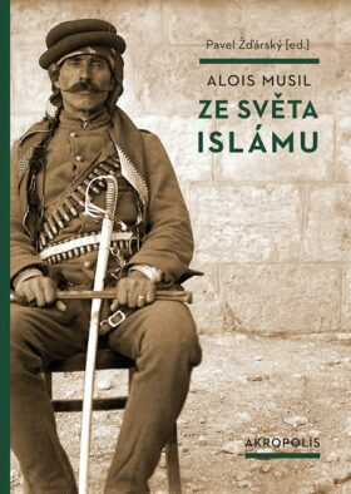 Ze světa islámu - Alois Musil