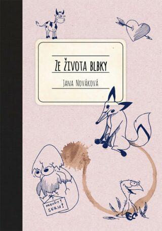 Ze života blbky - Jana Nováková