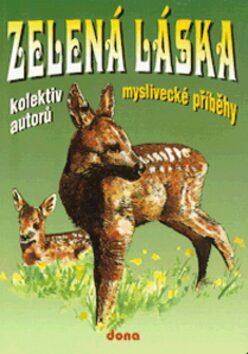 Zelená láska   myslivecké příběhy - Oldřich Tripes, Zdenek Červenka